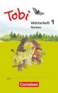 Tobi - Neubearbeitung 2016: Wörterhefte Nomen: 3 verschiedene Übungshefte zum selbstständigen Lernen