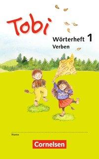 Tobi - Neubearbeitung 2016: Wörterhefte Verben: 3 verschiedene Übungshefte zum selbstständigen Lernen