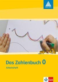 Das Zahlenbuch 0: Arbeitsheft (Anfangsunterricht) Klasse 1 (Programm Mathe 2000+)