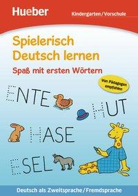 Spielerisch Deutsch lernen - Spaß mit ersten Wörtern: Deutsch als Zweitsprache / Fremdsprache / Buch