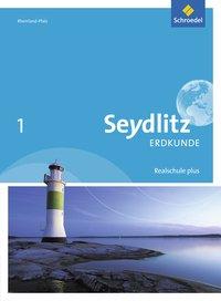 Seydlitz Erdkunde - Ausgabe 2016 für Realschulen plus in Rheinland-Pfalz: Schülerband 1