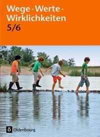 Wege. Werte. Wirklichkeiten - Allgemeine Ausgabe: 5./6. Schuljahr - Ethik / Normen und Werte / LER: Schülerbuch