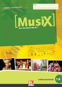 MusiX 1. Schülerarbeitsheft 1 A - Klasse 5