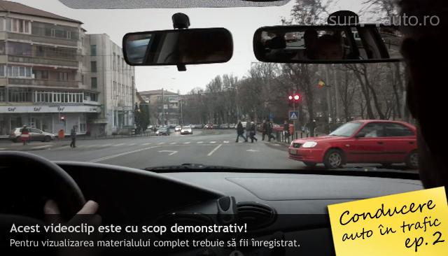 Conducere auto in trafic - episodul 2