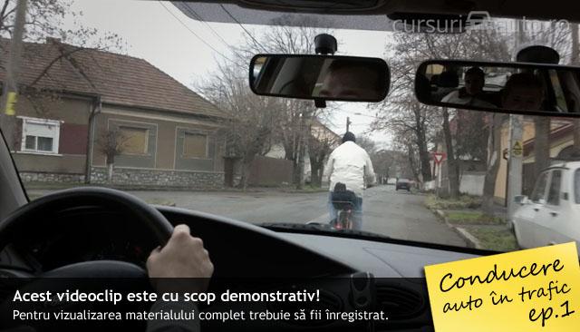 Conducere auto in trafic - episodul 1