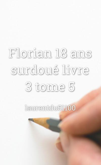 Image de couverture de Florian 18 ans surdoué livre 3 tome 5