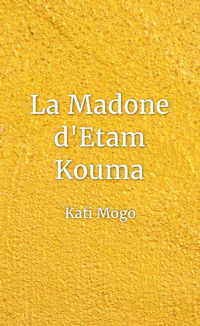 Image de couverture de La Madone d'Etam Kouma
