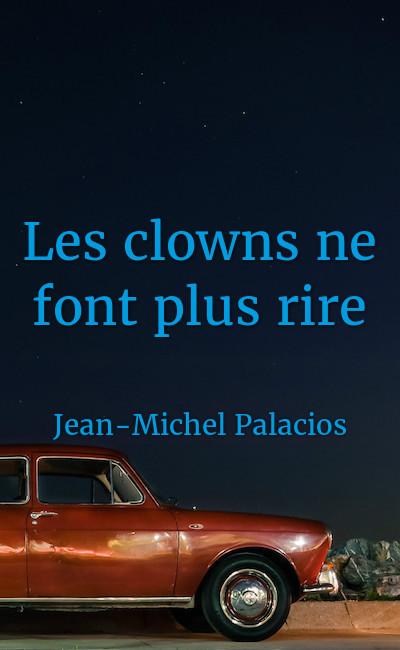 Image de couverture de Les clowns ne font plus rire