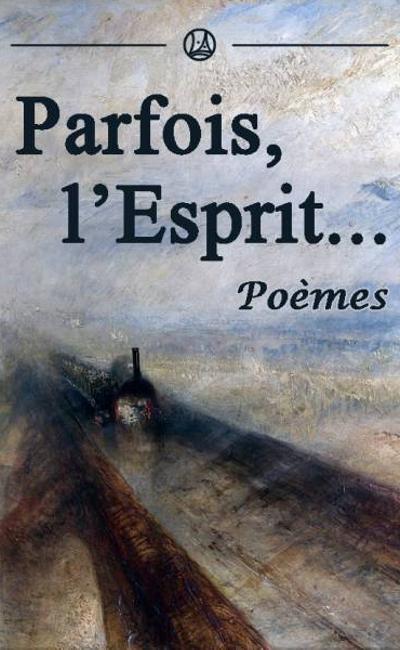 Image de couverture de Parfois, l'esprit...