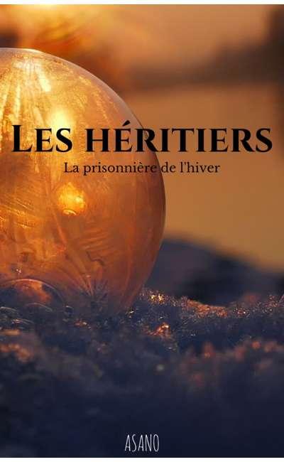 Image de couverture de Les Héritiers - Tome 1 : La prisonnière de l'hiver