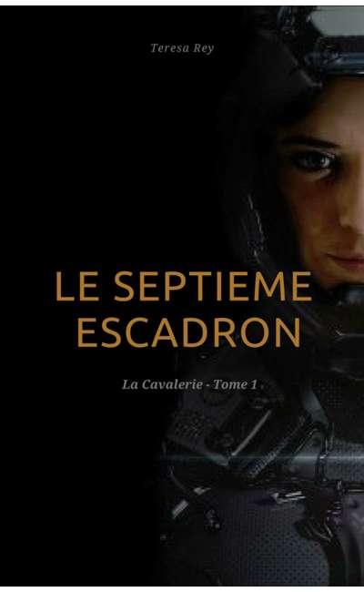 Image de couverture de La Cavalerie - T1 Le septième escadron - [Réécriture] (Terminé)