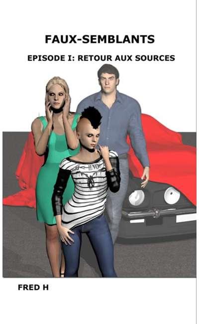 Image de couverture de Faux-semblants - Episode I: Retour aux sources