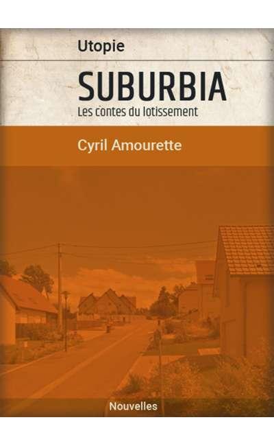 Image de couverture de Suburbia - les contes du lotissement