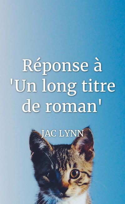 """Image de couverture de Réponse à """"Un long titre de roman"""""""