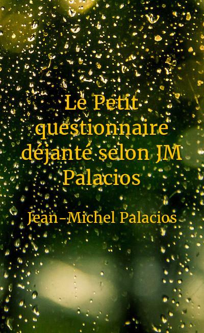 Image de couverture de Le Petit questionnaire déjanté selon JM Palacios
