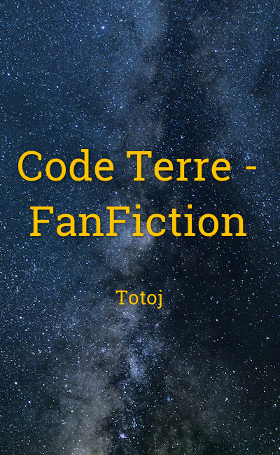 Image de couverture de Code Terre - FanFiction