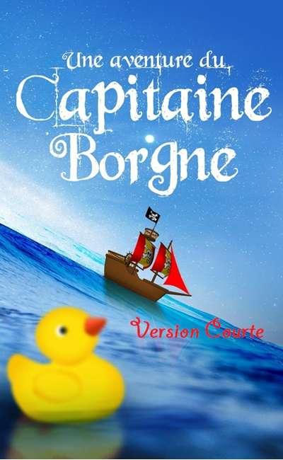 Image de couverture de Une aventure plus courte du Capitaine Borgne