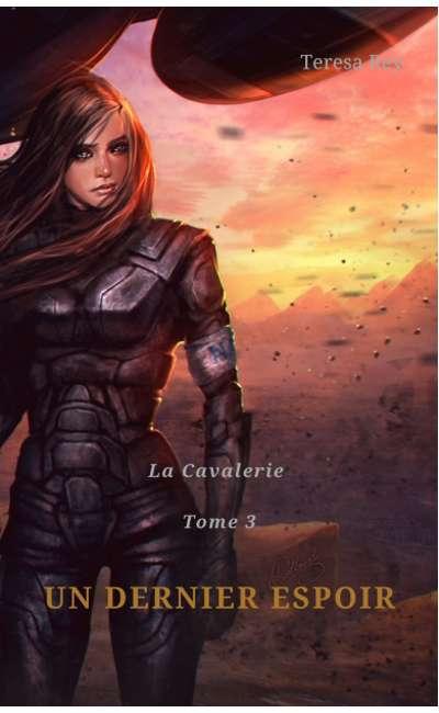 Image de couverture de La Cavalerie T3 - Un dernier espoir [Réécriture] (Terminé)