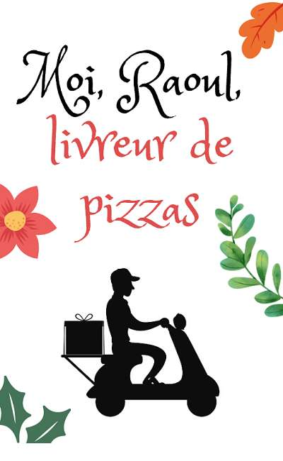 Image de couverture de Moi, Raoul, livreur de pizzas
