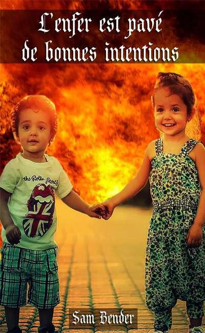 Image de couverture de L'enfer est pavé de bonnes intentions