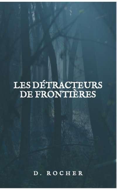 Image de couverture de Les détracteurs de frontières