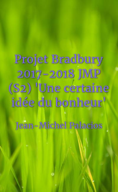 """Image de couverture de Projet Bradbury 2017-2018 JMP (S2) """"Une certaine idée du bonheur"""""""