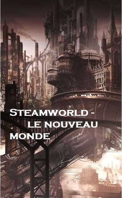Image de couverture de STEAMWORLD - Le Nouveau Monde