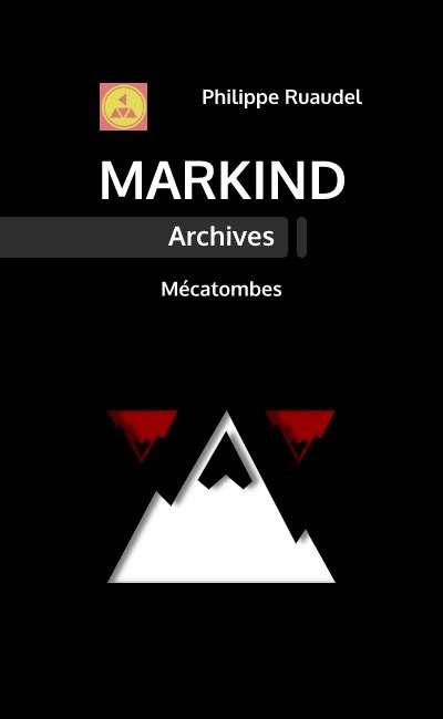Image de couverture de Markind Archives : Mécatombes
