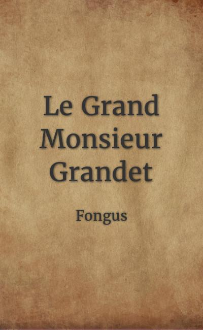 Image de couverture de Le Grand Monsieur Grandet