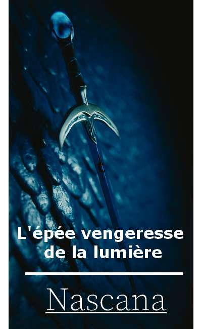 Image de couverture de L'épée vengeresse de la lumière
