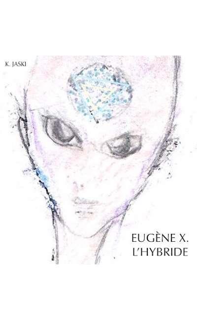 Image de couverture de EUGÈNE X. L'HYBRIDE