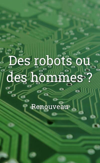 Image de couverture de Des robots ou des hommes ?