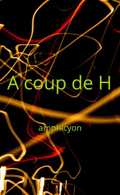 Image de couverture de A coup de H