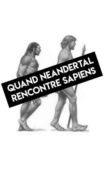 Image de couverture de Quand Néandertal rencontre Sapiens