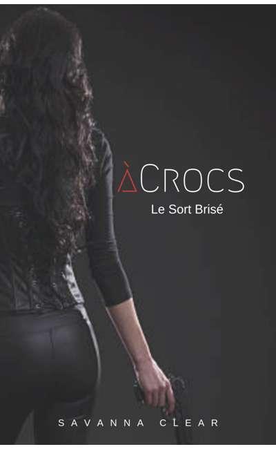 Image de couverture de A Crocs - Le Sort Brisé