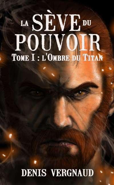 Image de couverture de La Sève du Pouvoir, Tome 1 : L'Ombre du Titan