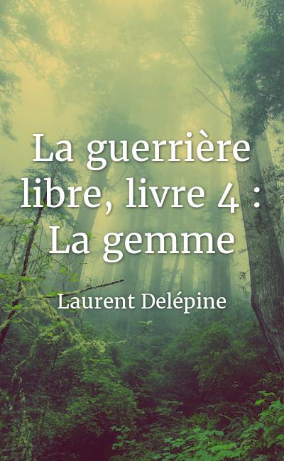 Image de couverture de La guerrière libre, livre 4 : La gemme