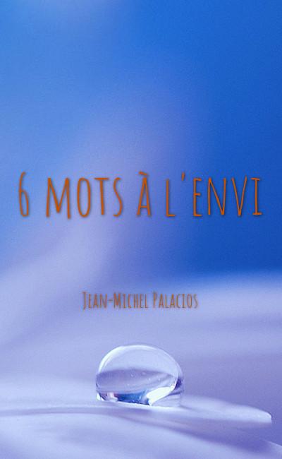 Image de couverture de 6 mots à l'envi