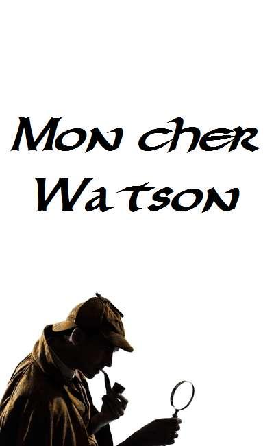 Image de couverture de Mon cher Watson...