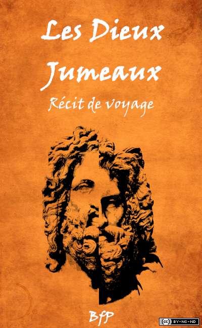 Image de couverture de Les Dieux Jumeaux : récit de voyage