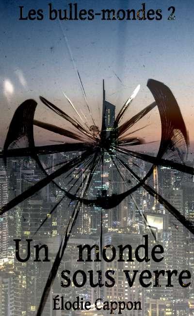 Image de couverture de Les bulles-mondes 2 – Un monde sous verre