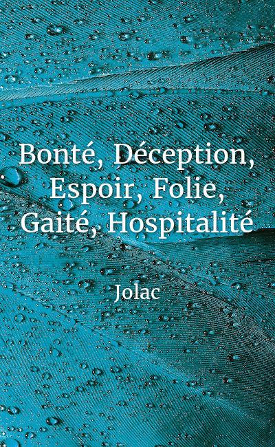 Image de couverture de Bonté, Déception, Espoir, Folie, Gaité, Hospitalité
