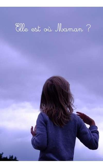 Image de couverture de Elle est où Maman ? (microStory)