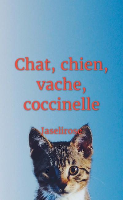 Image de couverture de Chat, chien, vache, coccinelle