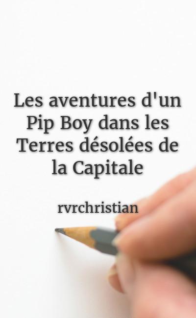 Image de couverture de Les aventures d'un Pip Boy dans les Terres désolées de la Capitale