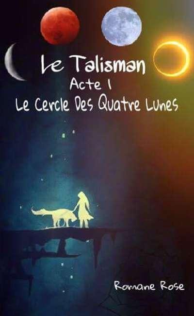 Image de couverture de Le Talisman - Acte 1 - Le Cercle des quatre lunes