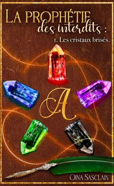 Image de couverture de La prophétie des interdits. Tome 1 - Les cristaux brisés.