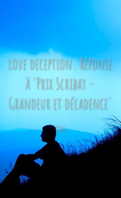 """Image de couverture de love deception . Réponse à """"Prix Scribay– Grandeur et décadence"""""""