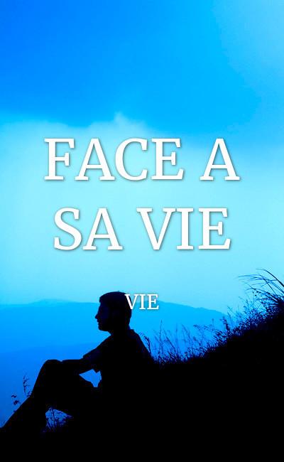 Image de couverture de FACE A SA VIE