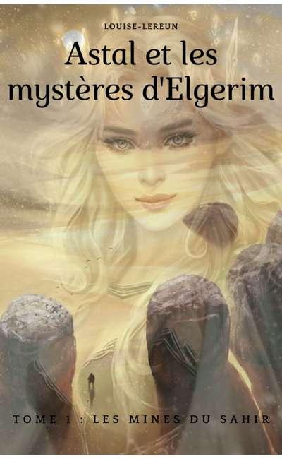 Image de couverture de Astal et les mystères d'Elgerim : les Mines du Sahir